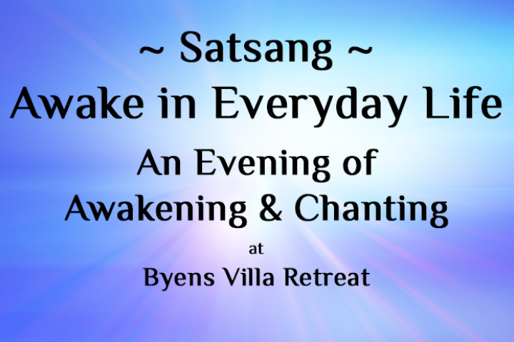 Satsang: Awake In Everyday Life – An Evening of Awakening & Music