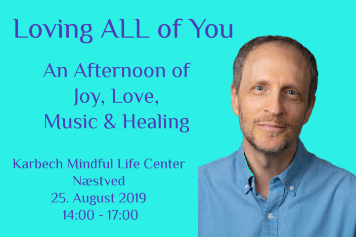 Loving ALL of You – An Afternoon of Joy, Love, Music & Healing